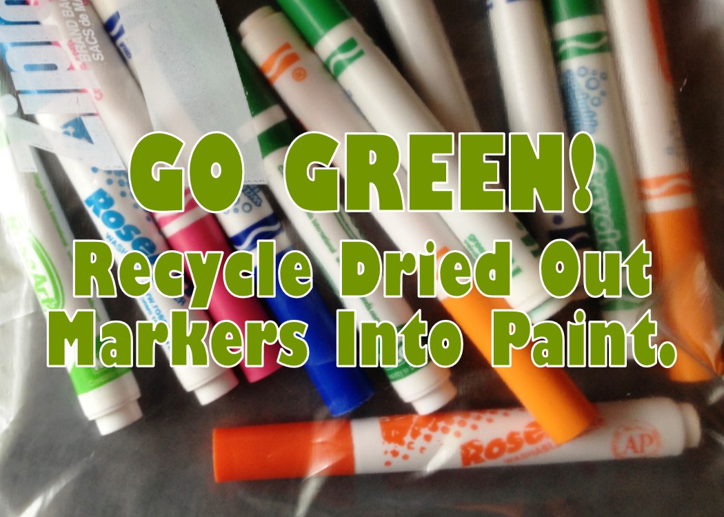 Go Green!  Recycle Old, Dried Out Markers into Paint!